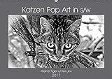 Katzen Pop Art in s/w - Kleine Tiger unter uns (Wandkalender 2017 DIN A2 quer): Unsere Lieblinge einmal in einer
