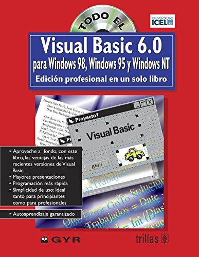 Todo el Visual Basic 6.0 para Windows 98, 95 y nt en un solo libro/Visual Basic 6.0 for Windows 98,95 and NT all in one book: Edicion Profesional En Professional Edition in One Single Book