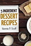 5 Ingredient Dessert Recipes (Quick and Easy Cooking)