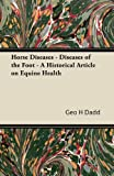 Horse Diseases - Diseases of the Foot - A Historical Article on Equine Health