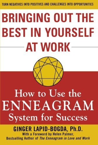Bringing Out the Best in Yourself at Work: How to Use the Enneagram System for Success by Ginger Lapid-Bogda (2004) Paperback