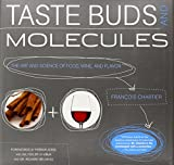 Taste Buds and Molecules: The Aromatic Path of Wine and Foods by Francois Chartier (10-Feb-2012) Hardcover
