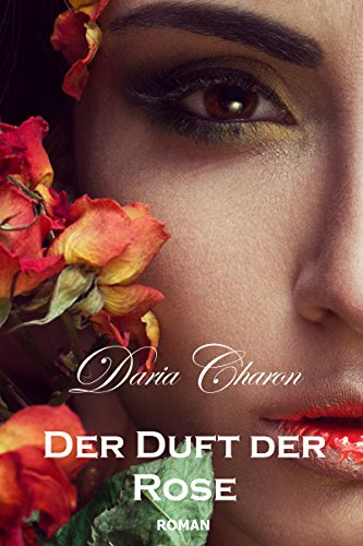 Der Duft der Rose: Historischer Liebesroman (Louis XIV. 3)