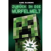 Zurück in die Würfelwelt: Roman für Minecrafter (German Edition)