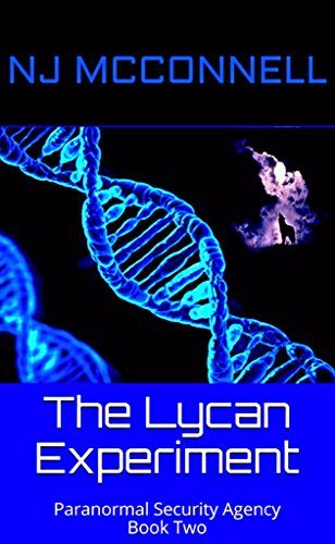 The Lycan Experiment: Paranormal Security Agency Book 2 (English Edition)