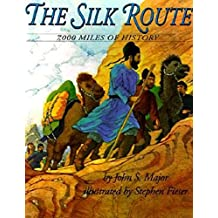 The Silk Route: 7,000 Miles of History