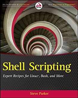 Shell Scripting: Expert Recipes for Linux, Bash and more by [Parker, Steve]