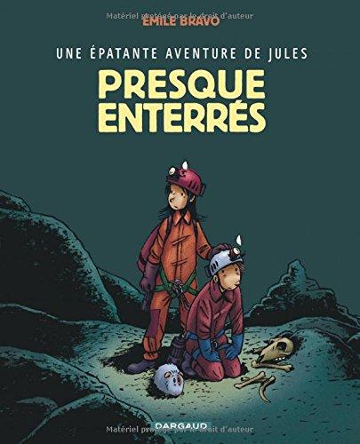 Épatante aventure de Jules (Une) - tome 3 - Presque enterrés !
