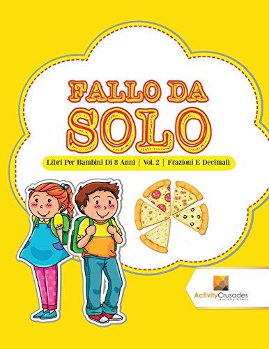 Fallo Da Solo : Libri Per Bambini Di 8 Anni | Vol. 2 | Frazioni E Decimali