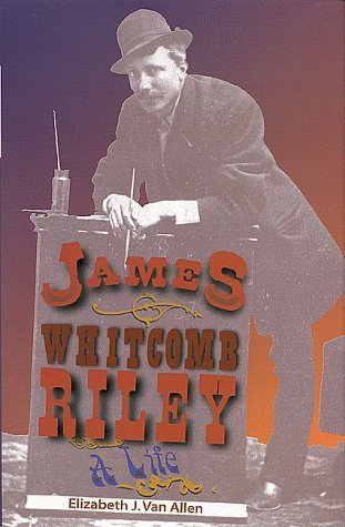 James Whitcomb Riley: A Life (Indiana) by Elizabeth J. van Van Allen Ph.D. (1999-10-22)