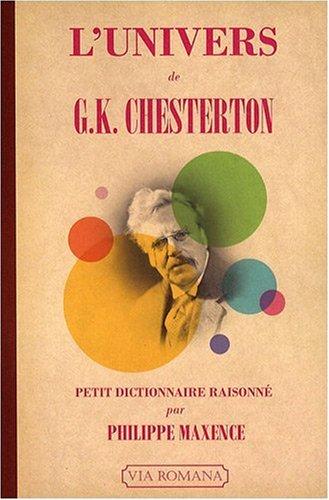 L'univers de G.K. Chesterton : petit dictionnaire raisonn