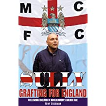 Sully - Grafting for England: Following England in Hooliganism's Golden Age