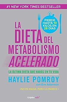 La dieta del metabolismo acelerado (Colección Vital): La última dieta que harás en tu vida de [Pomroy, Haylie]
