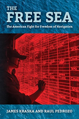 The Free Sea: The American Fight for Freedom of Navigation
