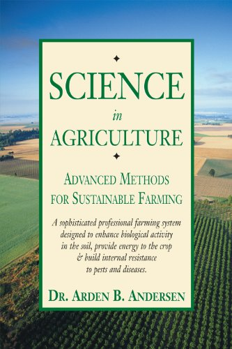 Science in Agriculture: Advanced Methods for Sustainable Farming por Arden Anderson