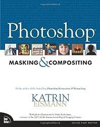 Photoshop Masking & Compositing by Katrin Eismann (2004-10-18)