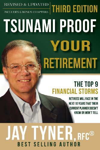 Tsunami Proof Your Retirement by John (Jay) E. Tyner Jr. (2011-09-30) par John (Jay) E. Tyner Jr.