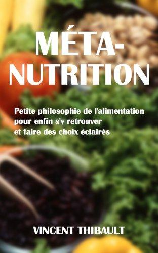 Lire en ligne Méta-Nutrition : Petite philosophie de l'alimentation pdf, epub