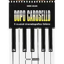 Dopo Carosello. Il musical cinematografico italiano