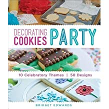 [{ Decorating Cookies Party: 10 Celebratory Themes * 50 Designs By Edwards, Bridget ( Author ) Oct - 07- 2014 ( Paperback ) } ]