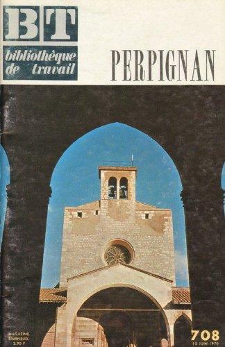 BT Bibliothèque De Travail N° 708 : Perpignan