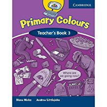 [(Primary Colours 3 Teacher's Book)] [Author: Diana Hicks] published on (December, 2003)