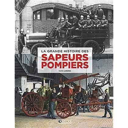 La Grande histoire des sapeurs-pompiers