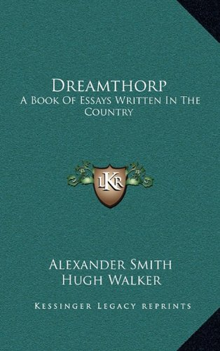 Dreamthorp: A Book of Essays Written in the Country