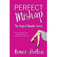 Perfect Mishap (Perfect Disaster Book 2)