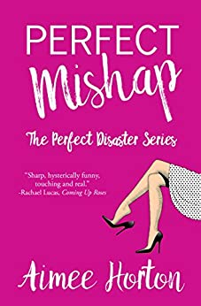 Perfect Mishap: The Perfect Disaster Series by [Horton, Aimee]