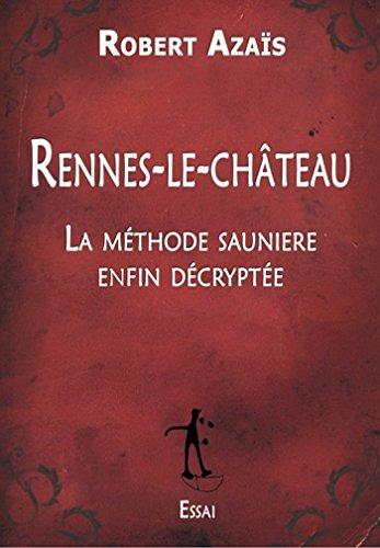 Rennes-le-Château : La méthode saunière enfin décryptée