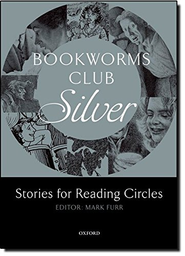 Oxford Bookworms Club Stories for Reading Circles Silver (Stages 2 and 3)