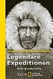 Legendäre Expeditionen: 50 Originalberichte (National Geographic Taschenbuch, Band 40316)