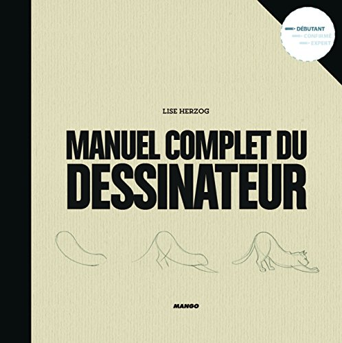 Le Manuel Complet du Dessinateur par Lise Herzog