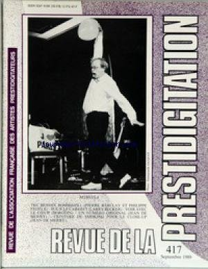 REVUE DE LA PRESTIDIGITATION [No 417] du 01/09/1989 - MIMOSA - THE BENDIX BOMBSHELL - P. BARCLAY ET PH. FEDELE - LARRY BECKER - BORODIN - JEAN DE MERRY.