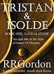 Tristan & Isolde: Book One. Love Is Stone