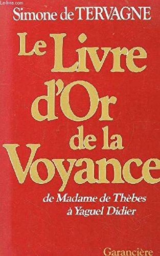 Le livre d'or de la voyance de madame de Thebes à Yaguel Didier