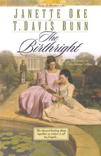 The Birthright (Song of Acadia #3) by Bunn, T. Davis, Oke, Janette (2001) Paperback