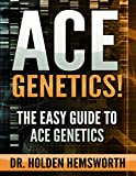 Image de Ace Genetics!:The EASY Guide to Ace Genetics: (Genetics Study Guide, Genetics Review) (English Edition)