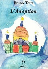 L'Adoption par Bruno Testa
