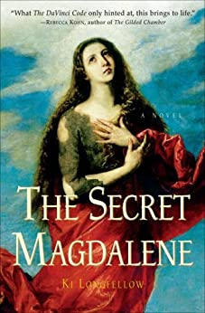The Secret Magdalene: A Novel di [Longfellow, Ki]
