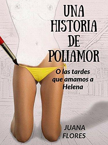 Una historia de poliamor: O las tardes que amamos a Helena