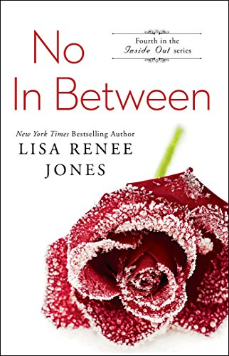 No In Between (The Inside Out Series, Band 11) (Lisa Renee Jones-serie)