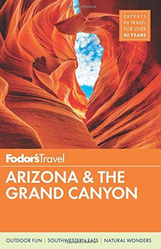 Fodor's Arizona & The Grand Canyon (Fodor's Travel Guide, Band 12)