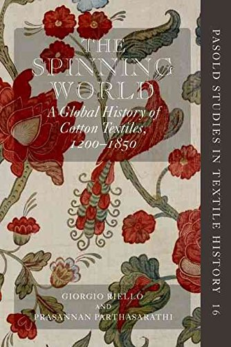 [(The Spinning World : A Global History of Cotton Textiles, 1200-1850)] [Edited by Giorgio Riello ] published on (November, 2011)