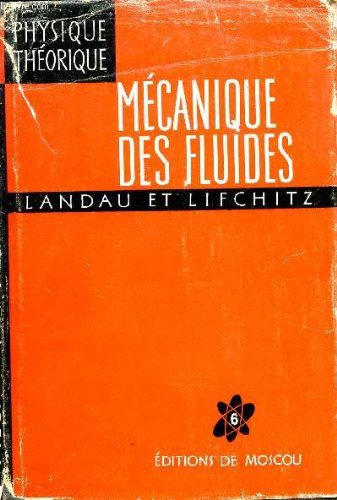 MECANIQUE DES FLUIDES / COLLECTION PHYSIQUE THEORIQUE - VOLUME VI.