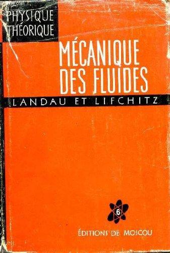 MECANIQUE DES FLUIDES / COLLECTION PHYSIQUE THEORIQUE - VOLUME VI.