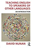 Teaching English to Speakers of Other Languages: An Introduction by David Nunan (2015-02-15)