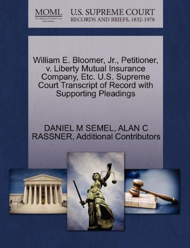 william-e-bloomer-jr-petitioner-v-liberty-mutual-insurance-company-etc-us-supreme-court-transcript-o