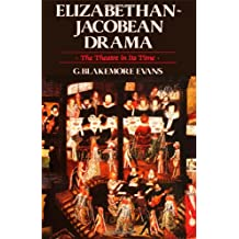 Elizabethan-Jacobean Drama: The Theatre in its Time